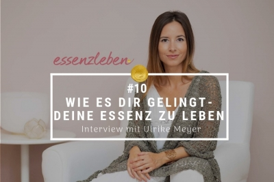 essenzlebenpodcast Ulrike Meyer
